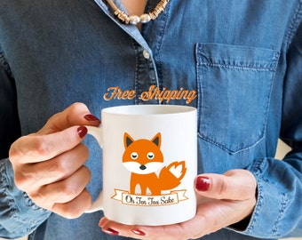 Oh For Fox Sake, Fox Mug, Fox Coffee Cup, Fox Coffee Mug, Fox Sake Quote Mug, Fox Sake Mug, Fox Sake Quote, Funny Fox Mug, Funny Mug Gift