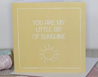 Love card - You are my little bit of sunshine