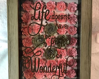 5x7 Shadow Box Life doesn't have to be perfect to be Wonderful