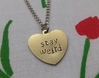 Stay Weird ~ Dainty Brass Gold Heart Shaped Pendant Necklace ~ Weirdo ~ Handmade Hand Stamped Alternative Jewellery Gift