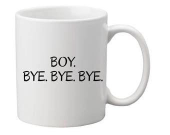 Boy Bye Bye Bye mug,gift idea,gift for her,friendship gift,nsync lyrics,nsync coffee mug,coffeemug,coffee,song lyric on mug,lyrics mug
