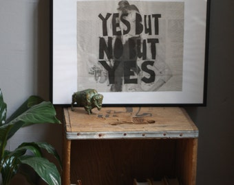 "FRAMED block print, ""Yes But No But Yes"""