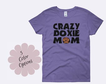 Crazy Doxie Mom Shirt, Dachshund Shirt, Dog Mom Shirt, Dog Shirt, Wienie Dog Shirt, I Love My Dachshund Shirt, Ladies Shirt, Womens Shirt
