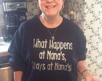 What Happens At Nana's sweatshirt