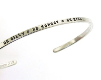 Be Silly Be Honest Be Kind, sterling silver bracelet, hand stamped cuff, message jewelry by Kathryn Riechert