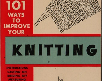 101 Ways to Improve Your Knitting - Barbara Abbey - 1967 - Vintage Craft Book