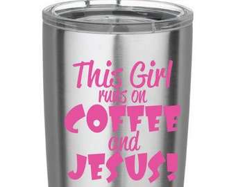 This Girl Runs On Coffee and Jesus Decal For the car, ice chest, yeti tumbers, rtic tumblers, coffee cup decal, mug decal, coffee & jesus