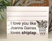 I Love You Like Joanna Gaines Loves Shiplap - Love Card - Birthday Card - Mother's Day Card - Anniversary Card
