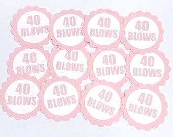 40th Birthday Favor Tags, 40 Blows, Scalloped Embellishments for DIY Cupcake Toppers, Pink and White or Your Choice of Colors, Set of 12