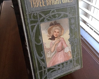 Antique Book Three Bright Girls Annie E Armstrong Published Early 1900s Dust Cover Vintage Home Decor