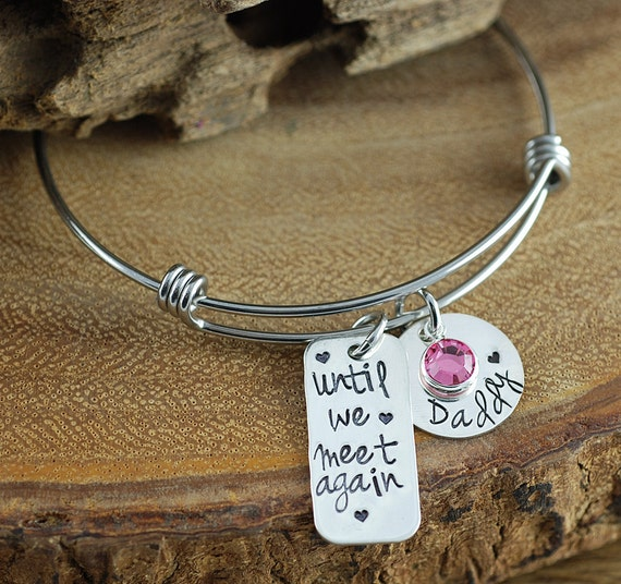 Until We Meet Again |Hand Stamped Bangle Bracelet | Memorial Jewelry | In Memory Of | Tag Jewelry | Loss of Loved One | Sympathy Gift
