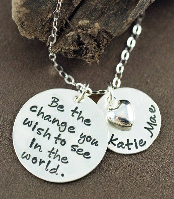 Be the Change, You wish to see in the World, Graduation Necklace, Hand Stamped Necklace, Gift for Graduate, personalized graduation Gift