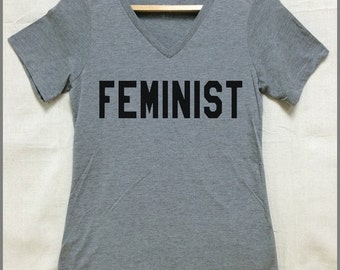 "FEMINIST.  Heather ""V"" necks LADIES Relaxed fit tri blend T shirts. Pride. Friend.Equality Now. Feminism. Badassery encouraged here.pantsuit"