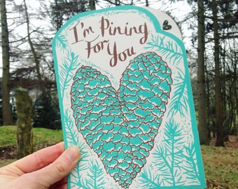 Pining For You Screen Printed Card - Valentines Card - Pinecone Card