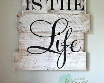 This is the life reclaimed wood sign