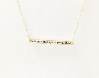 Nevertheless, She Persisted // Feminist Necklace // Gold, Silver Necklace // Bar Necklace // Feminism // Strength // Women's Rights // LGBTQ
