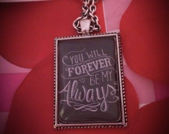 You Will Forever Be My Always Custom Photo Pendant