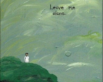 Small art - Leave Me Alone- small solitude painting. Acrylic paint on wood block