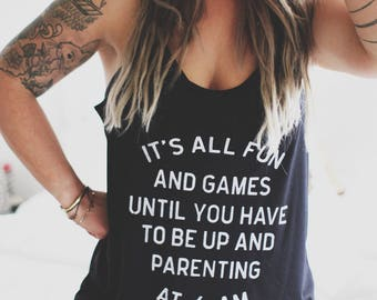 It's All Fun & Games Until You Have To Be Up And Parenting at 6 am, Mom shirt, Off Shoulder Shirt, Mom Life Shirt, Parenting Shirt, New Mom
