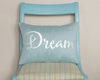 Dream Pillow with Saying - Embroidered - Pillow with Saying - 12 x 16 Cover