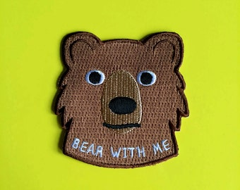 Bear Iron On Patch, Bear With Me Patch, Cute Bear Patch, Fun Animal Patch, Embroidered Patch, Brown Bear Patch, Funny Patch, Sew On Patch