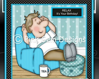 Relaxing Dave  - Downloadable Card Kit with Decoupage. Father's Day. Male Birthday 30, 40, 50