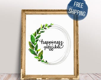 Happiness is Possible | Encouraging Quotes | 8x10 Fine Art Print | FREE Shipping