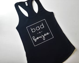 Bad and Boujee Shirt - Women's Tank Top - Black Racerback Tank Top - Funny Workout Tank - Graphic Tee - Bad & Boujee Top