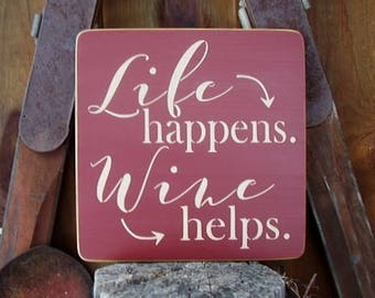 Mothers Day Gift, Wine Signs, Life Happens Wine Helps, Wine Sign, Funny Wine Signs, Wine Lovers Gift, Wood Signs