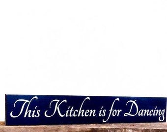 Rustic Decor, This Kitchen Is For Dancing, Dancing Sign, Kitchen Sign, Kitchen Wall Art, Kitchen Wall Hanging, Long Kitchen Sign