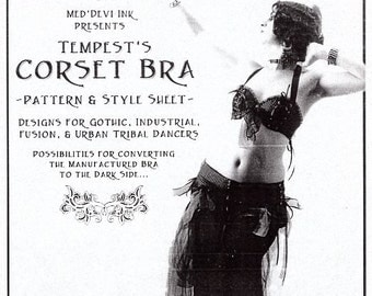 Tempest's Corset Bra - a belly dance costume sewing pattern and style guide - gothic, tribal, gypsy, boho, corset design
