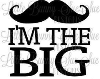 I'm the Big Brother, If You Mustache, SVG PNG DXF Cutting Machine File, Silhouette Design, Cricut File, TShirt Design, Big Brother Design