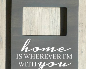 Long Distance Quote, Home is Wherever I'm With You, Boyfriend/ Girlfriend Photo Gift, Going Away Present, Long Distance Relationship