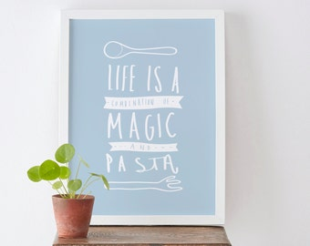 A4 Italian Pasta Kitchen Print - Italian print - food quote poster - food wall art - cooking print - magic and pasta - kitchen home decor