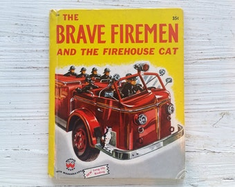 The Brave Firemen And The Firehouse Cat Book . 1951 . Wonder Book . Bianca Bradbury . Steven Medvey . 1950's Children's Book . Vintage Kids