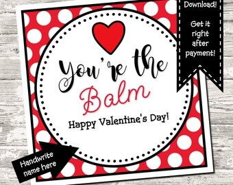 INSTANT DOWNLOAD Valentine You're The Balm Square Tag Digital Printable