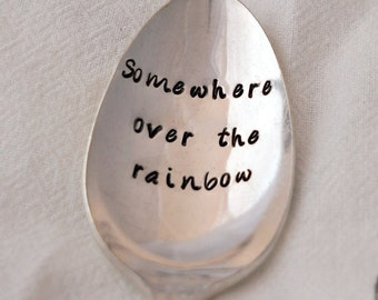 Somewhere over the rainbow, Stamped Spoon, Silverplate Spoon, Coffee Spoon, Tea Spoon, Inspirational Gift, Gift for Her, Gift for Him