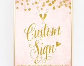 Blush Pink & Gold Custom Sign - Personalized DIY Printable File For Printing On Own - Wedding or Party Sign Printable - Various Sizes