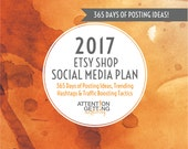 Social Media Planner 2017 – 12-Month Social Media Marketing Plan for Your Etsy Shop with 365 Posting Ideas, Calendar & All New Tactics