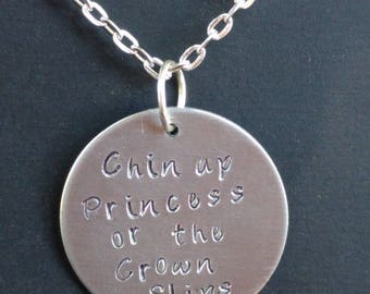 "Gift for Teen - Chin up Princess, or the Crown Slips Pendant, 1 1/4"" Circle Handstamped - Gift for Her - Handstamped Gift - Sassy Quote"