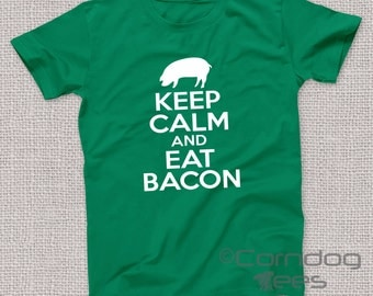 Bacon Gifts, Bacon Shirt, Unique Men Gifts, Cool Gifts for Men, Cool Gifts for Guys, Bacon T Shirt, Gifts for Women Keep Calm Eat Bacon