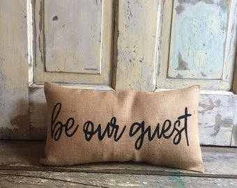 Pillow Cover | 'Be Our Guest' pillow | Burlap pillow | Beauty and the Beast pillow | Guest Room pillow | Gift for Mom | Hostess gift