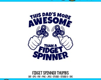 Fidget Spinner Awesome SVG Fathers Day SVG Fathers Day Tshirt Cricut Files Papa svg Silhouette Files Father svg Dad svg Awesome Dad