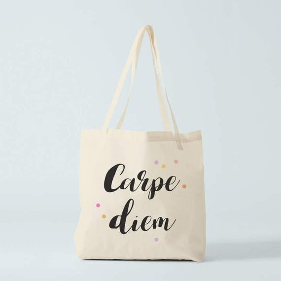 Carpe Diem, Tote bag, inspirational quote, canvas bag, cluthc bag, hand bag, groceries bag, gift coworker, gift women, besties, sister.