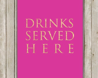 8x10 Drinks Served Here Print, Bar Cart Printable, Cocktail Rose Gold Art, Hot Pink Bar Poster, Bar Printable Art, Instant Digital Download