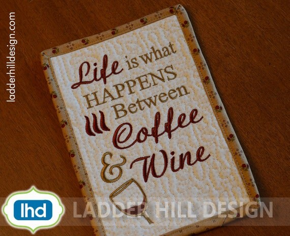 ITH Mug Rug Embroidery Design -- Life is What Happens Between Coffee ...