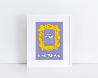 Friends TV Show, Big Little Sorority, Big and Little, I'll Be There For You, Sister Gift, Gifts for Sister, 5x7 Instant Download Printable