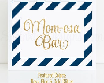 Momosa Bar Sign, Navy Blue Gold Glitter Mom-osa Mimosa Bar Baby Shower Ideas, Baby Boy Sip N See Party Sign Printable 10x8 Drink Sign