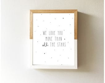 Nursery Print We love you more than all the stars | Monochrome nursery, Black and white print, Quote print, Scandinavian print, Wall art