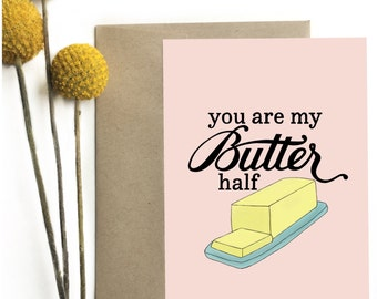 You are my butter half - Greeting card